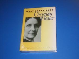 Mary Baker Eddy - Christian Healer